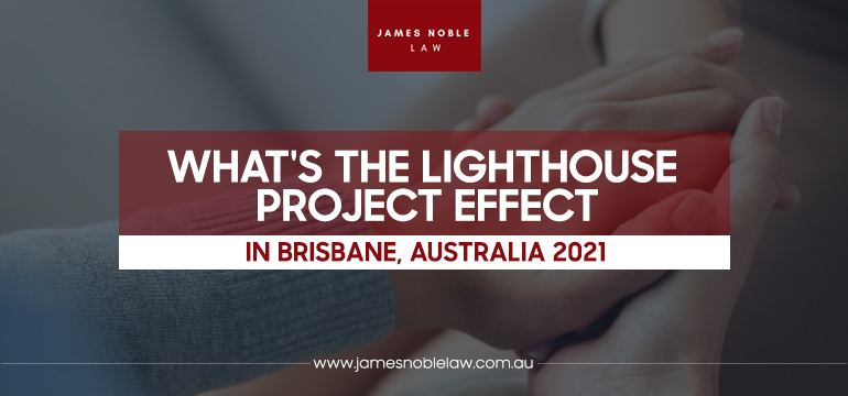 What's The Lighthouse Project effect in Brisbane, Australia 2021?