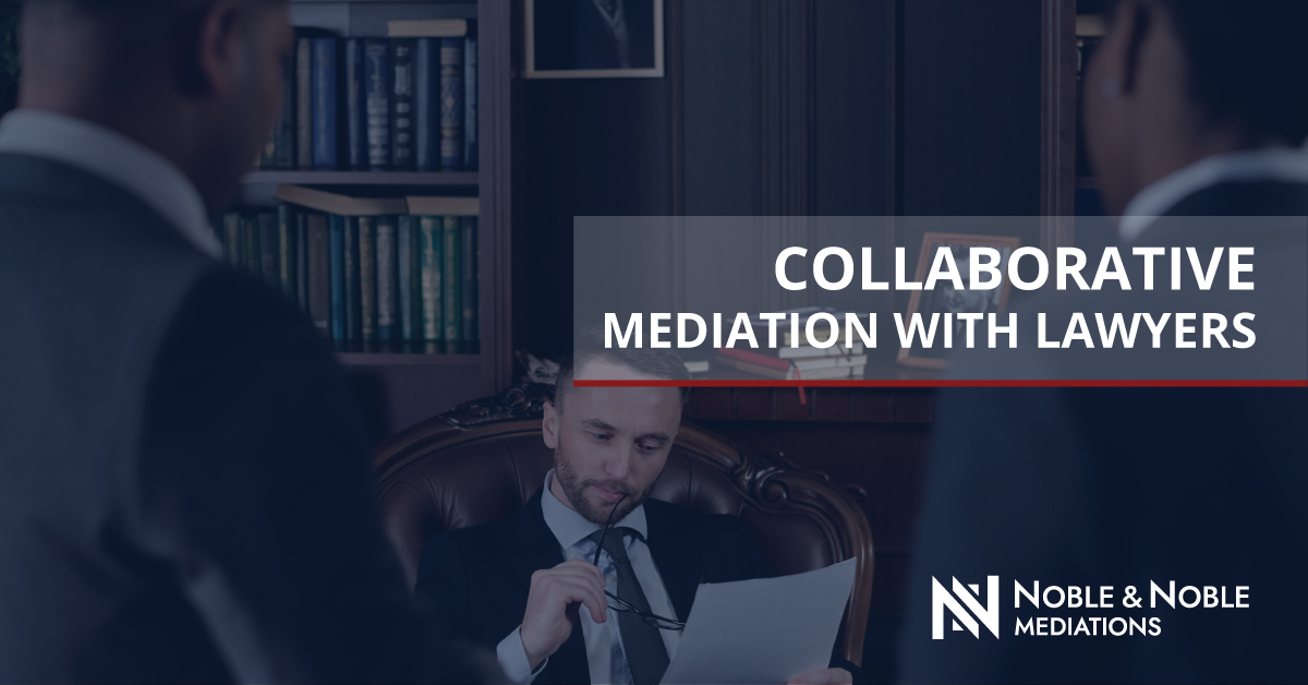 Collaborative Mediation With Lawyers